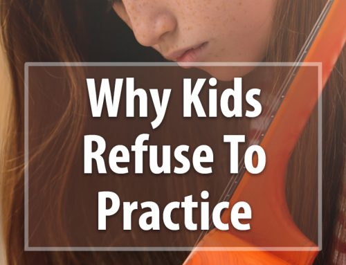 Why Kids Won't Practice their Music Homework?