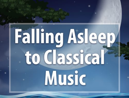 Falling Asleep to Classical Music – Playlists for Kids