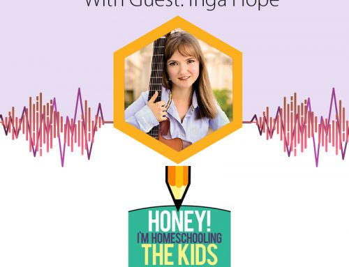 The Power of learning Music in Homeschool (Podcast: Honey! I'm Homeschooling the Kids)